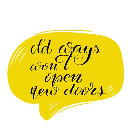 Illustration pour Inspirational handwritten brush lettering old ways wont open new doors. Vector calligraphy illustration on white background. Typography for banners, badges, postcard, t-shirt, prints, posters. - image libre de droit