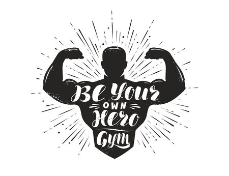 Be your own hero. Sport inspiring workout and gym motivation quote. Vector illustration