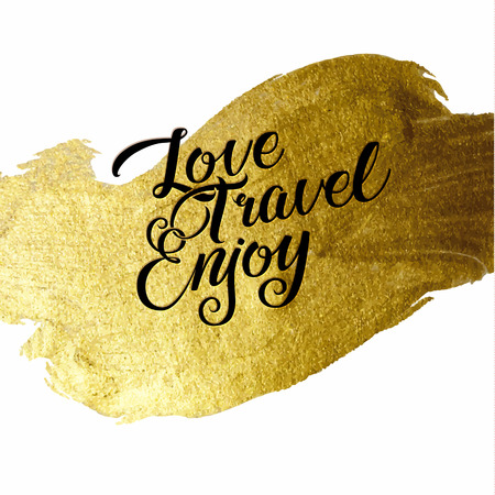 Gold Foil Live Create Enjoy be positive calligraphic message  Grunge