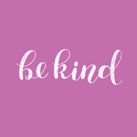 Be kind. Brush lettering illustration. Inspiring quote. Motivating modern calligraphy. Can be used for photo overlays, posters, clothes, prints, home decor, cards and more.
