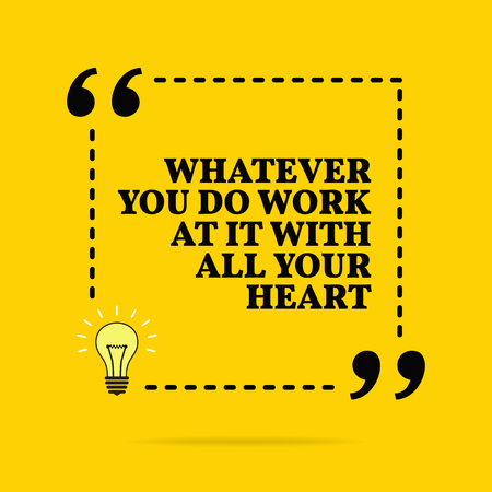 Illustration pour Inspirational motivational quote. Whatever you do work at it with all your heart. Black text over yellow background - image libre de droit