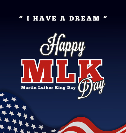 Martin luther king day greeting lettering with quotes \I Have A Dream\ on wavy american flag background.