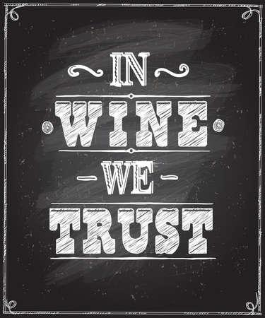 Illustration pour In wine we trust - chalkboard lettering design. Vector wine quote card. - image libre de droit