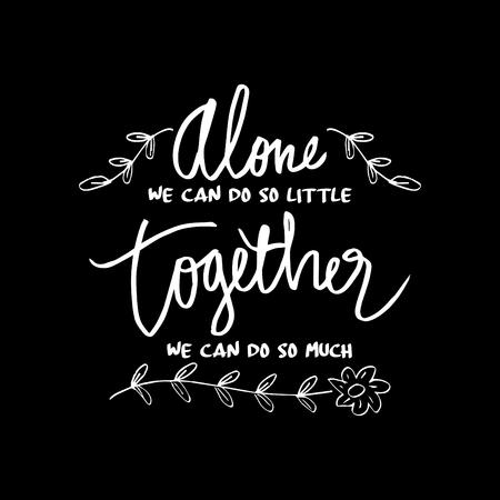 Ilustración de  Alone we can do so little, together we can do so much , Inspirational quote by helen keller - Imagen libre de derechos