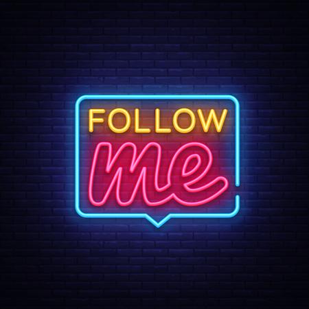 Illustration pour Follow Me Neon Text Vector. Follow Me neon sign, design template, modern trend design, night neon signboard, night bright advertising, light banner, light art. Vector illustration. - image libre de droit