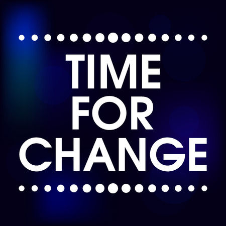 Time for Change Abstract Blue Motivation Quote Poster . Typography Background Vector
