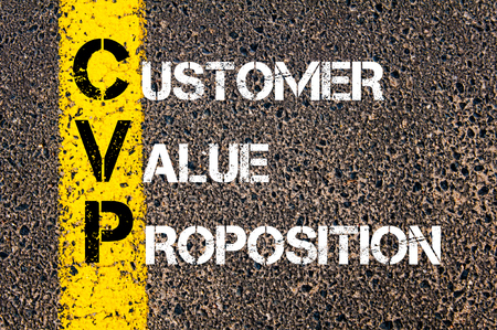 Concept image of Business Acronym CVP as Customer Value Proposition written over road marking yellow paint line.