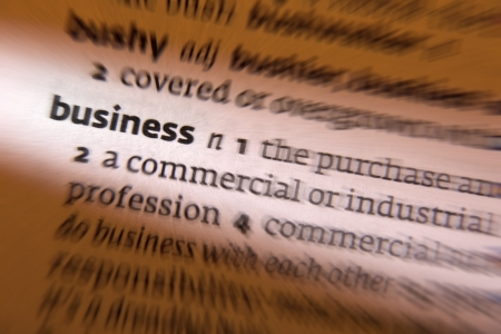 Business can mean: 1. a person's regular occupation, profession, or trade. 2. an activity that someone is engaged in. 3. a person's concern. 4. work that has to be done or matters that have to be attended to. A business is an organization involved in the