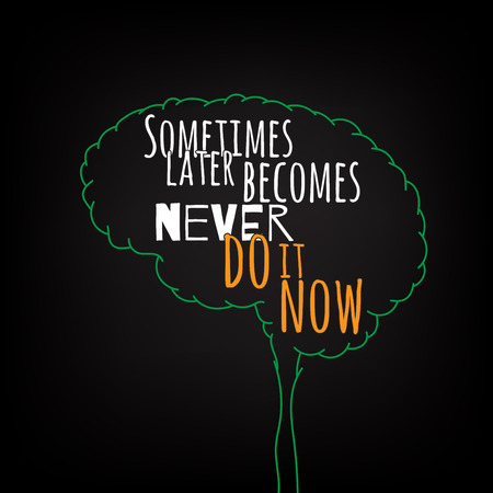 Illustration pour sometimes later becomes never do it now motivation clever ideas in the brain poster. Text lettering of an inspirational saying. Quote Typographical Poster Template, vector design - image libre de droit