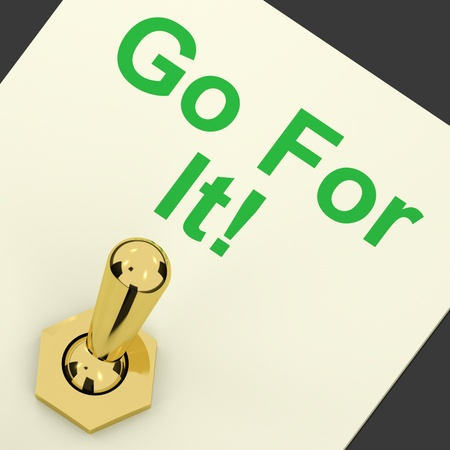 Go For It Gold Switch For Motivation And Action