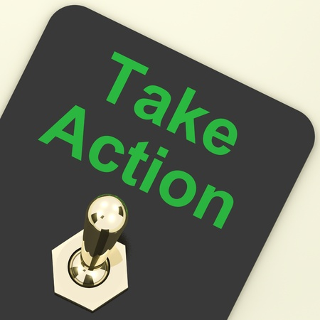 Take Action Switch On To Inspire And Motivate