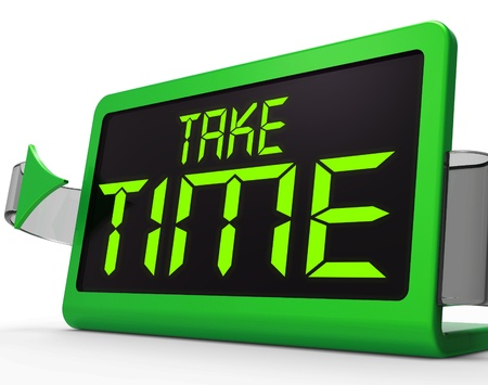 Take Time Clock Means Rest And Relax