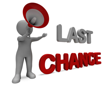 Photo pour Last Chance Character Showing Warning Final Opportunity Or Act Now - image libre de droit
