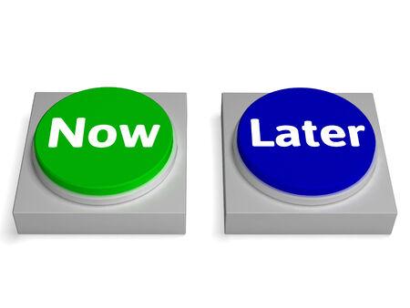 Photo pour Now later Buttons Showing Urgency Or Delay - image libre de droit