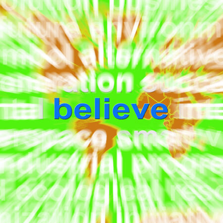 Believe Word Cloud Showing Accepting Idea Faith Trust