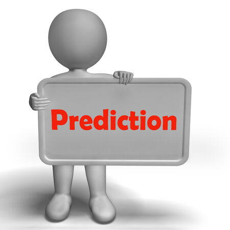 Prediction Sign Showing Estimate Forecast Or Projection