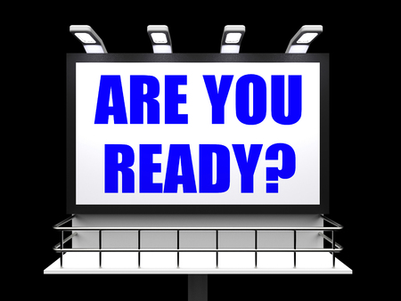 Are You Ready Sign Referring to Waiting and Being Prepared