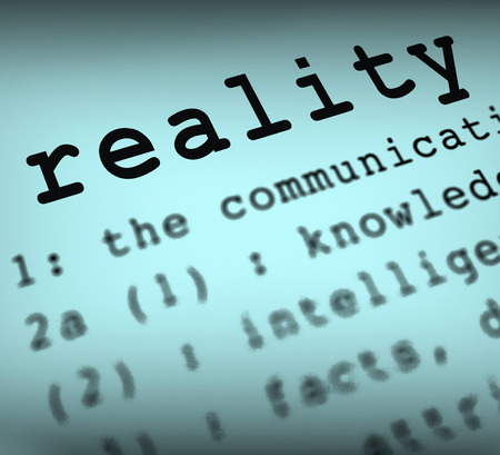 Reality Definition Showing Certainty Truth And Facts