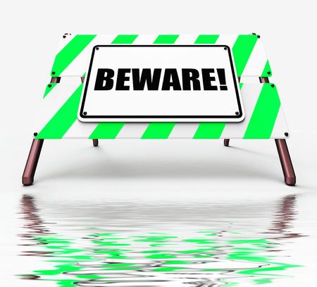 Beware Sign Displaying Warning Alert or Danger