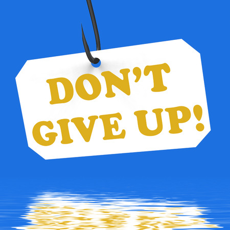 Dont Give Up! On Hook Displaying Positivity Motivation And Encouragement