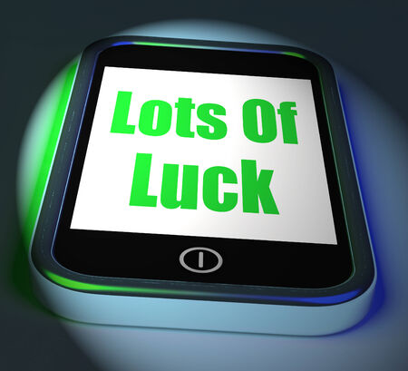 Lots of Luck On Phone Displaying Good Fortune