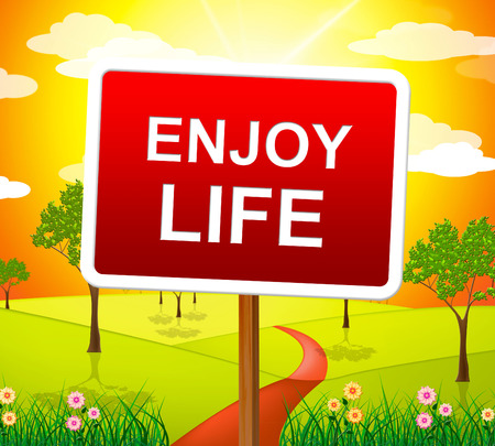 Enjoy Life Meaning Happy Cheerful And Jubilant