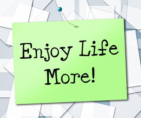 Enjoy Life More Representing Living Lifestyle And Joyful