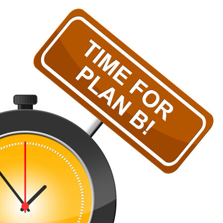 Plan B Meaning At This Time And Fall Back On