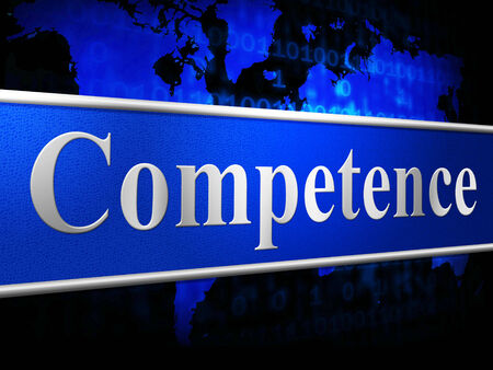 Competent Competence Meaning Mastery Proficiency And Skill