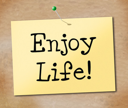 Enjoy Life Meaning Live Cheerful And Happiness