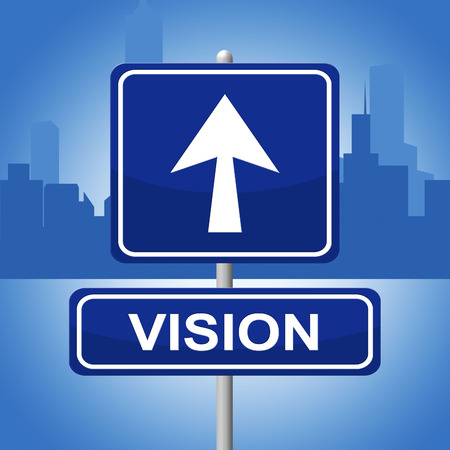 Vision Sign Meaning Objective Placard And Direction