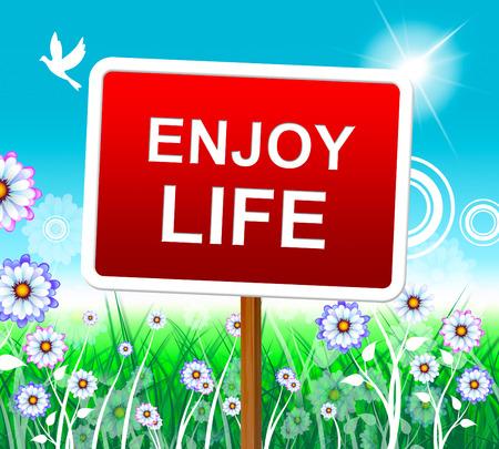 Enjoy Life Representing Positive Happy And Joyful