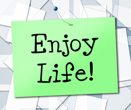 Enjoy Life Indicating Fun Happiness And Live
