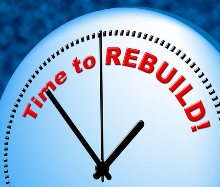 Time To Rebuild Meaning At Present And Renovate