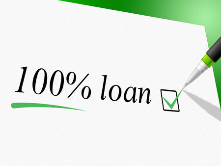 Hundred Percent Loan Indicating Lend Lends And Loans