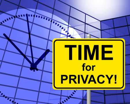 Time For Privacy Indicating At The Moment And Now