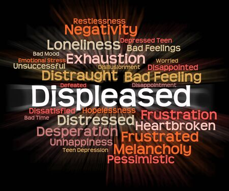 Displeased Word Showing Put Out And Vexed