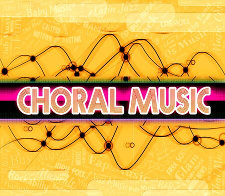 Choral Music Showing Religious Song And Acoustic