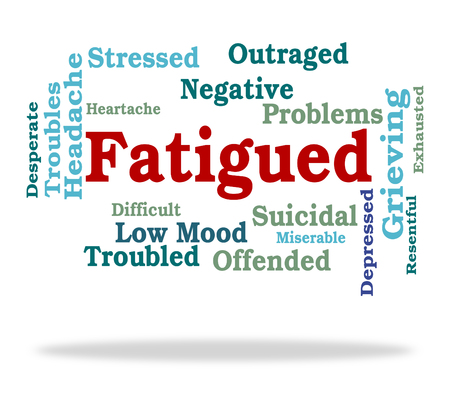 Fatigued Word Indicating Lack Of Energy And Overtired Sluggishness
