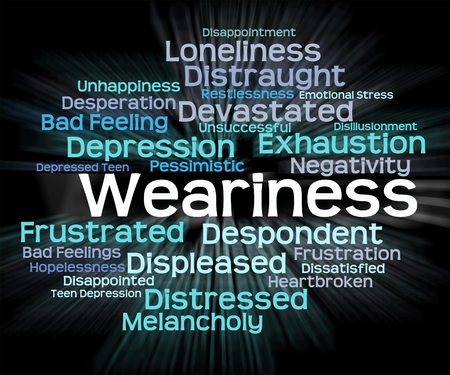 Weariness Word Meaning Fatigue Weary And Exhaustion