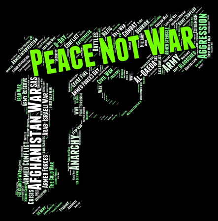 Peace Not War Meaning Military Action And Fight
