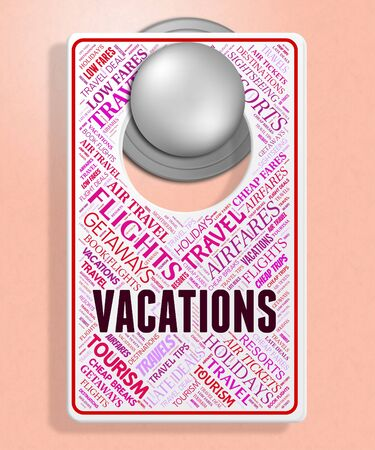 Vacations Sign Indicating Signboard Getaway And Board