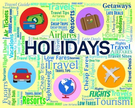 Holidays Word Indicating Vacations Abroad And Vacational