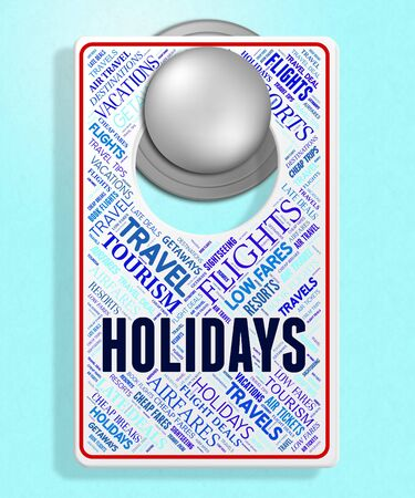 Holidays Sign Representing Signboard Placard And Vacation