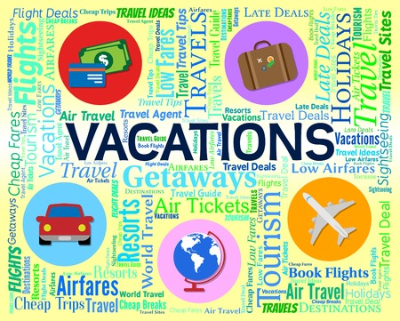 Vacations Word Meaning Vacational Vacationing And Break 3d Rendering