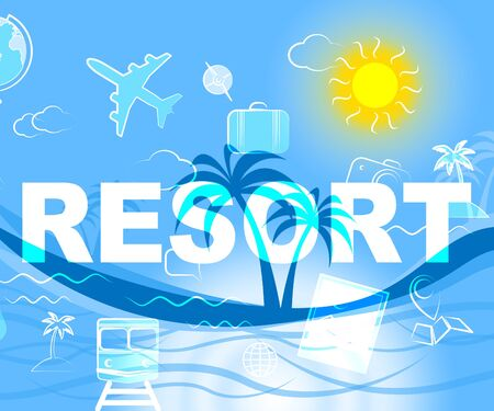Holiday Resort Meaning Resorts Word And Break