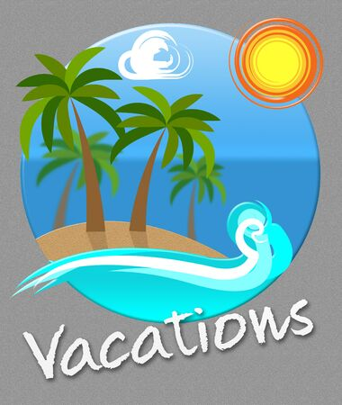 Vacations Beach And Sea Shows Tropical Holiday Time Off