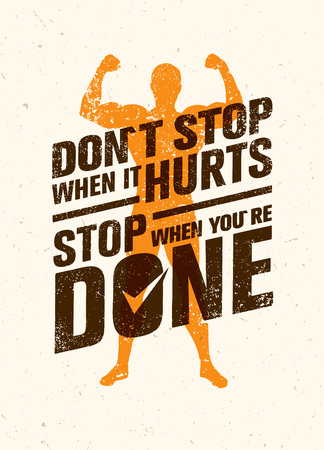 Do Not Stop When It Hurts, Stop When You Are Done. Workout and Fitness Motivation Quote. Creative Poster