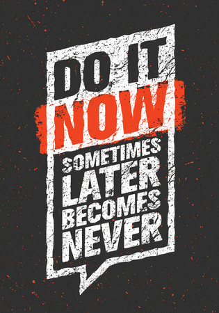 Illustration pour Do It Now. Sometimes Later Becomes Never. Sport And Fitness Creative Motivation Quote. Typography Vector Design Banner On Grunge Background - image libre de droit