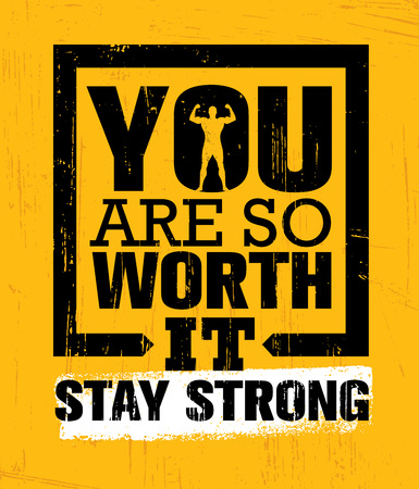 You Are So Worth It. Stay Strong. Gym Workout Motivation Quote Inspiring Concept